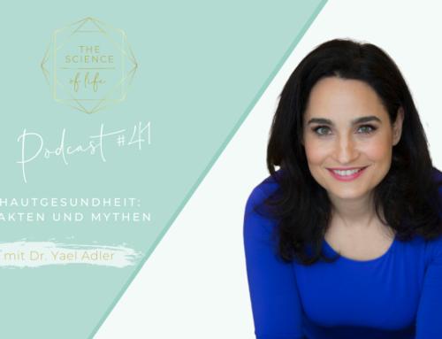 Podcast #41| Hautgesundheit: Fakten und Mythen mit Dr. Yael Adler