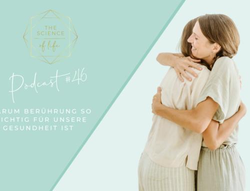 Podcast #46 | Warum Berührung so wichtig für unsere Gesundheit ist